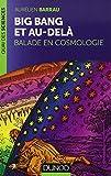 Big Bang et au-delà - Balade en cosmologie