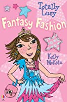Fantasy Fashion (Totally Lucy)