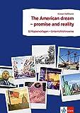 The American dream - promise and reality: 32 Kopiervorlagen mit didaktisch-methodischen Unterrichtshinweisen