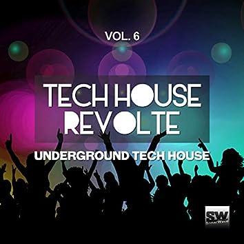 Tech House Revolte, Vol. 6 (Underground Tech House)