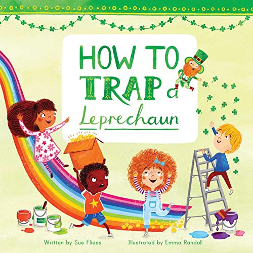 How to Trap a Leprechaun, Volume 1 (Magical Creatures and Crafts)