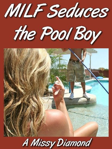 MILF Seduces the Pool Boy (English Edition)