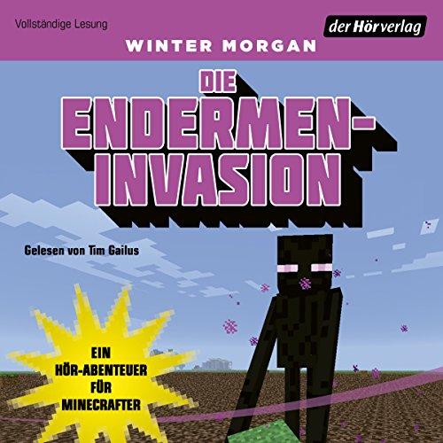 Couverture de Die Endermen-Invasion: Ein Hör-Abenteuer für Minecrafter