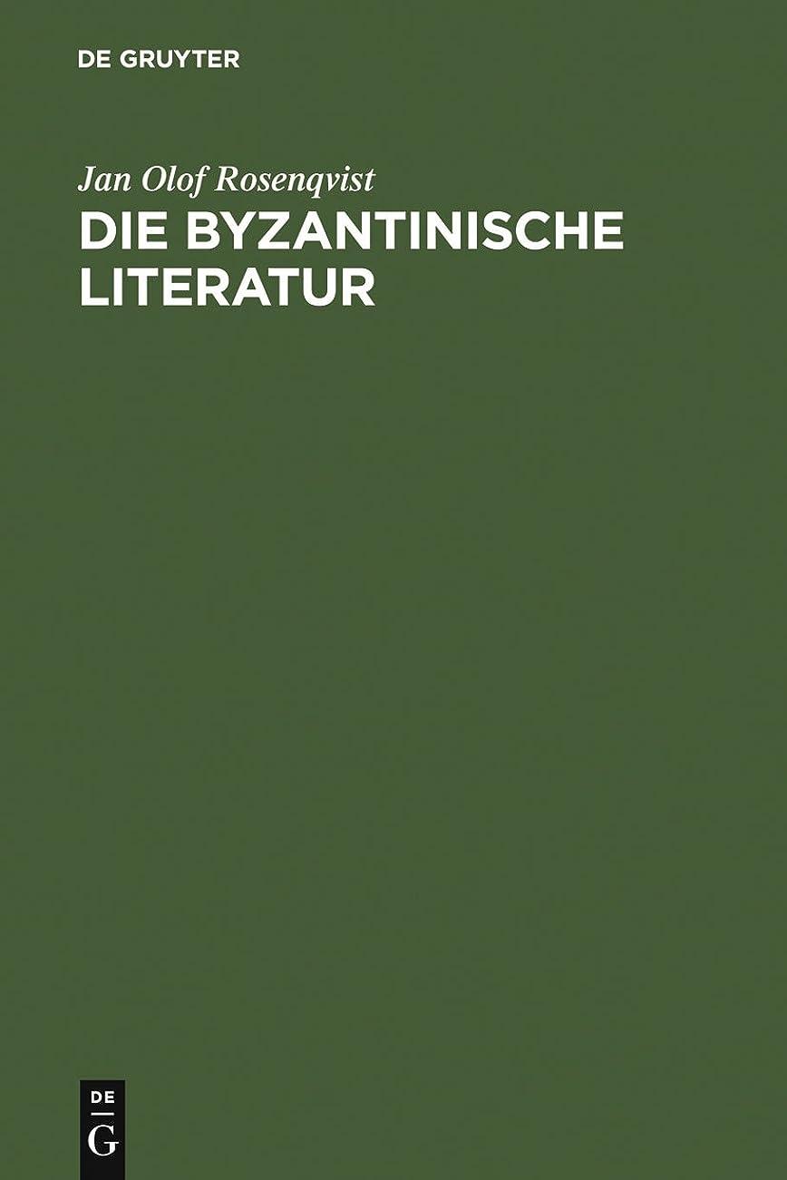 故国してはいけませんオペレーターDie byzantinische Literatur: Vom 6. Jahrhundert bis zum Fall Konstantinopels 1453 (German Edition)