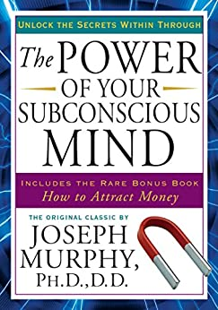 The Power of Your Subconscious Mind: Unlock the Secrets Within by [Joseph Murphy]