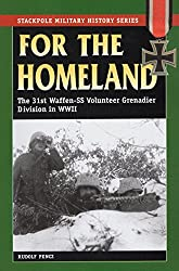 For the Homeland: The 31st Waffen-SS Volunteer Grenadier Division in World War II (Stackpole Military History Series): Rudolf Pencz