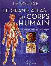 Grand Atlas du corps humain de Jacques Amouroux