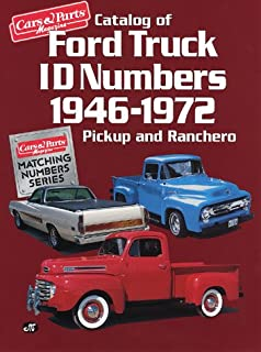 Catalog of Ford Truck Id Numbers 1946 1972 (CARS & PARTS MAGAZINE MATCHING NUMBERS SERIES)