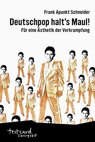 Deutschpop halt\'s Maul!: Für eine Ästhetik der Verkrampfung (testcard zwergobst)