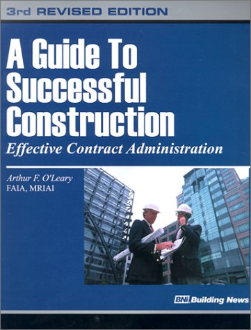 A Guide to Successful Construction: Effective Contract Administration