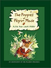 The Progress of the Pilgrim Mouse: An Adaptation of the Pilgrims Progress