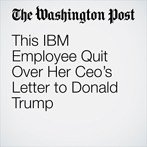 This IBM Employee Quit Over Her Ceo's Letter to Donald Trump audiobook cover art
