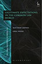 Legitimate Expectations in the Common Law World (12) (Hart Studies in Comparative Public Law)