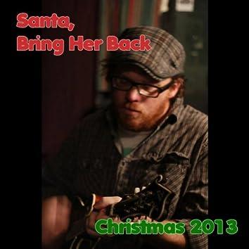 Santa, Bring Her Back