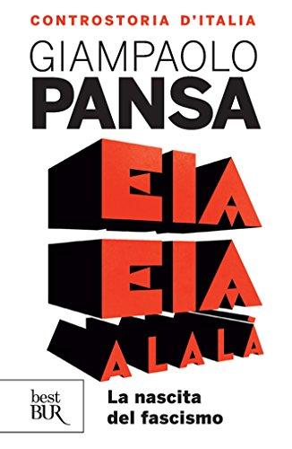 Eia eia alalà: La nascita del fascismo (Italian Edition)