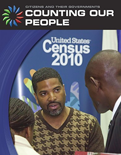 Counting Our People (21st Century Skills Library: Citizens and Their Governments) (English Edition)