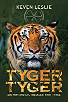 Tyger Tyger: Big Popi and Li'l Freckles