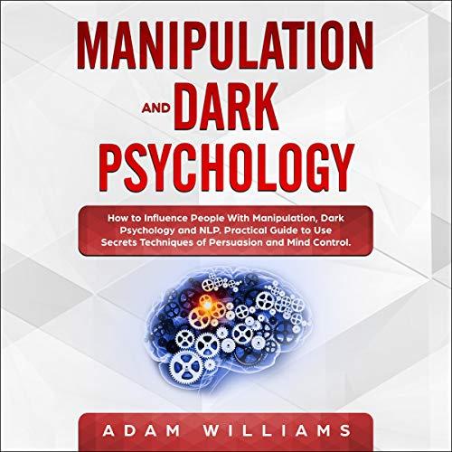 Manipulation and Dark Psychology audiobook cover art