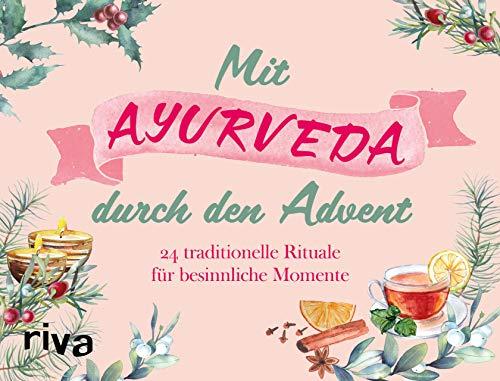 Mit Ayurveda durch den Advent: 24 traditionelle Rituale für besinnliche Momente. Mit Seiten zum Auftrennen