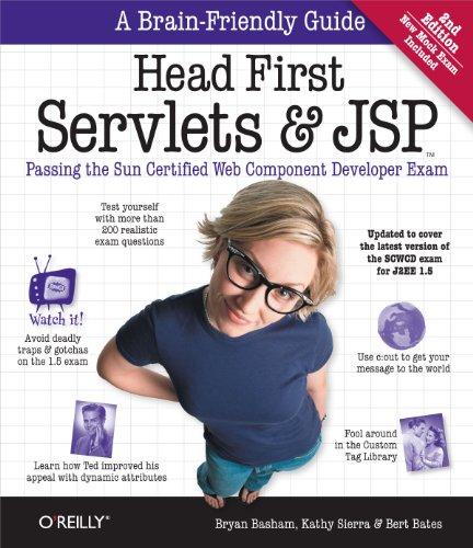 Head First Servlets and JSP: Passing the Sun Certified Web Component Developer Exam (A Brain Friendly Guide)
