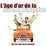 L'âge d'or de la variété française (Tous les...