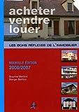 Acheter, vendre, louer - Les bons réflexes de l'immobilier - Chiron - 01/03/2006