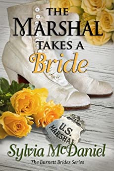 The Marshal Takes A Bride (The Burnett Brides Book 3) by [Sylvia McDaniel]