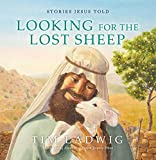 Stories Jesus Told: Looking for the Lost Sheep (Our Daily Bread for Kids Presents)