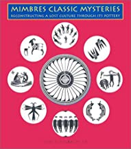 Mimbres Classic Mysteries:  Reconstructing a Lost Culture Through Its Pottery