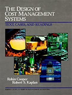 Design of Cost Management Systems: The, Text, Cases and Readings