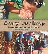 Every Last Drop: Bringing Clean Water Home (Orca Footprints)