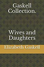 Gaskell Collection. Wives and Daughters