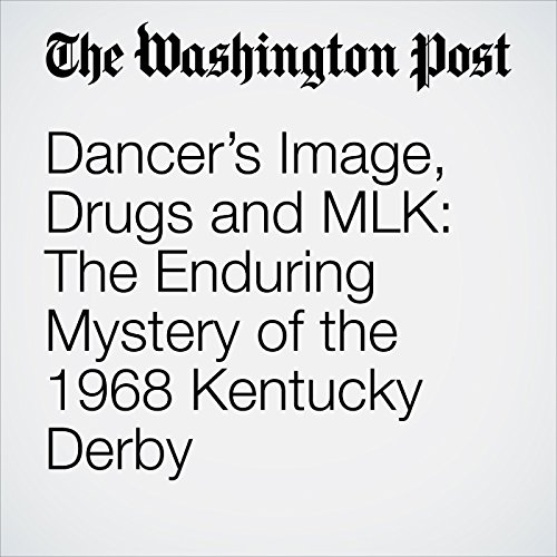 Dancer's Image, Drugs and MLK: The Enduring Mystery of the 1968 Kentucky Derby copertina