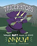 A Triceratops Would NOT Make a Good Ninja (Dinosaur Daydreams)