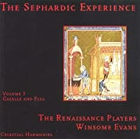The Sephardic Experience, Volume 3: Gazelle & Flea by The Renaissance Players