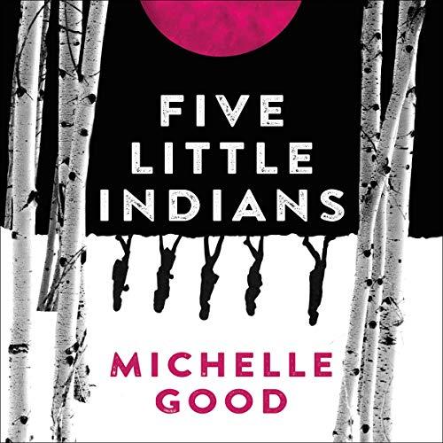 Five Little Indians: A Novel