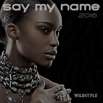 Say My Name 2016