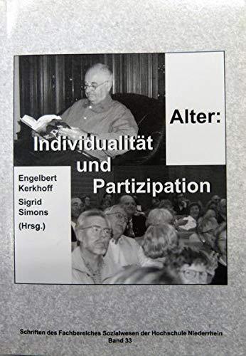 Alter: Individualität und Partizipation (Schriften des Fachbereiches Sozialwesen an der Hochschule Niederrhein Mönchengladbach)