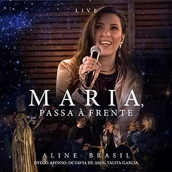Maria, Passa à Frente (Ao Vivo) [feat. Dyego Afonso, Octavia de Assis & Talita Garcia]