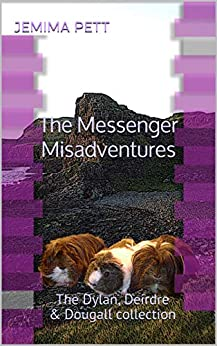 The Messenger Misadventures: The Dylan, Deirdre & Dougall collection (The Princelings of the East) by [Jemima Pett]