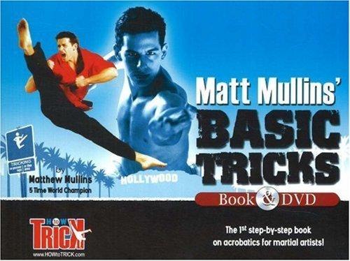 Matt Mullins Basic Tricks: Tae Kwon Do Karate Jump Kicks and Martial Arts Forms Acrobatics by Matthew Mullins (2006-08-01)