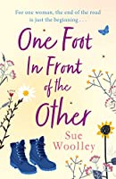 One Foot in Front of the Other: The most heartwarming and life-affirming story you'll read all year . . .