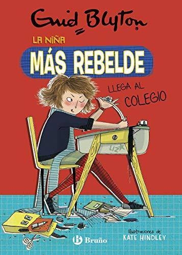 Enid Blyton. La niña más rebelde, 1. La niña más rebelde llega al colegio (Castellano - A PARTIR DE 10 AÑOS - PERSONAJES Y SERIES - Enid Blyton. La niña más rebelde)