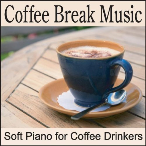 Coffee Break Music: Soft Piano for Coffee & Tea Drinking, Coffee Drinking Party