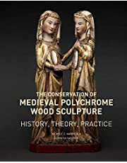 The Conservation of Medieval Polychrome Wood Sculpture – History, Theory, Practice (Getty Publications – (Yale))