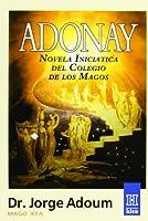 Adonay: Novela Iniciatica Del Colegio De Los Magos / Initiation Novel of the Magician College (Horus) 9501700038 Book Cover