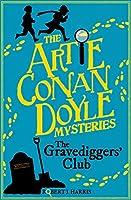 Artie Conan Doyle and the Gravediggers' Club (Artie Conan Doyle Mystery)