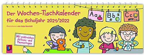 Der Wochen-Tischkalender für das Schuljahr 2021/2022: Mit zahlreichen Aktions- und Thementagen