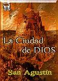 La Ciudad de Dios (Spanish Edition)