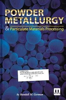 Best powder metallurgy & particulate materials processing Reviews